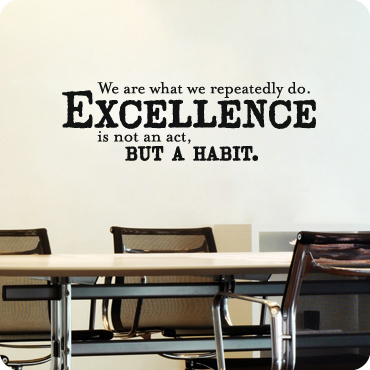 wall decal for office. excellence is not an act but a habit wall decal for office t