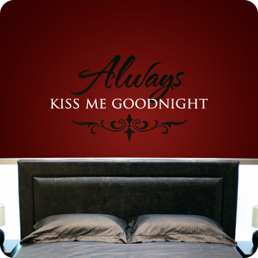 Always Kiss Me Goodnight Wall Decor  Wall Written