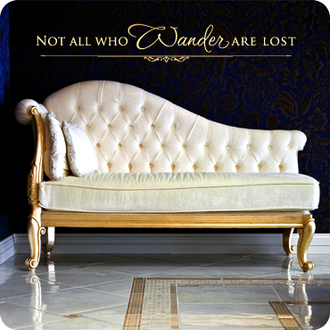 Not All Who Wander Are Lost (Elegant)