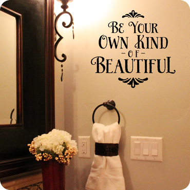Be Your Own Kind of Beautiful (Stylized)