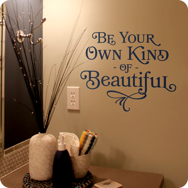 Be Your Own Kind of Beautiful (4 lined)