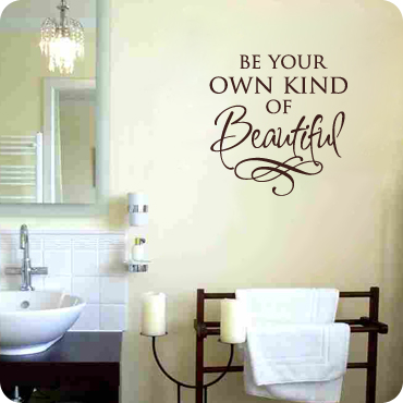 Be your own kind of beautiful wall decal easy removal for Bathroom wall decor quotes