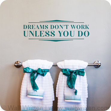 Dreams Don't Work Unless You Do (Framed Version)