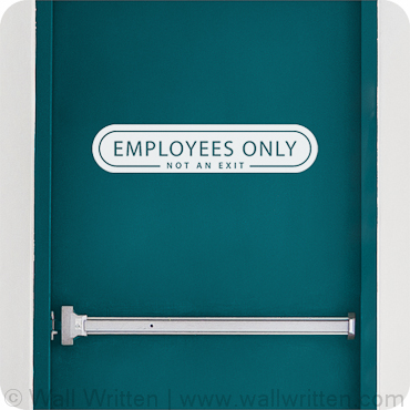 Employees Only - Not An Exit
