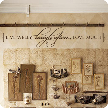 Live Well - Laugh Often - Love Much