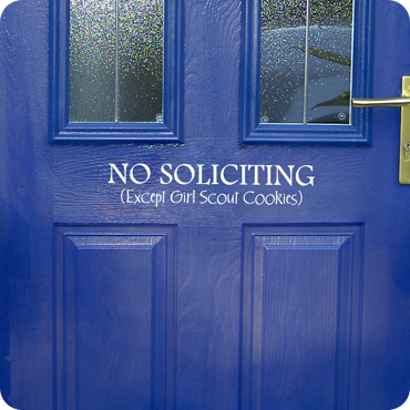 No Soliciting (Except Girl Scout Cookies)
