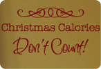 Christmas Calories Don't Count!