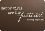 Happy Girls are the Prettiest