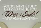 You're Never Dressed Until You Smile