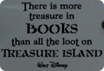 There is More Treasure in Books