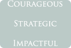 Outlet: Courageous Strategic Impactful
