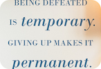Defeat is Temporary