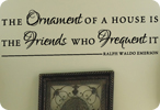 The Ornament of a House is Friends